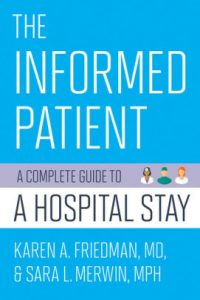 The Informed Patient: A Complete Guide to A Hospital Stay